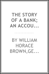 The story of a bank; an account of the fortunes and misfortunes of the second Bank of the United States