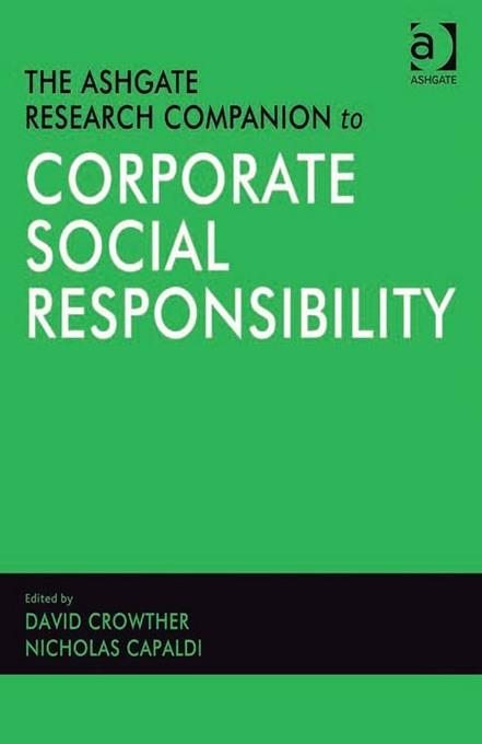 Ashgate Research Companion to Corporate Social Responsibility, The Ashgate Research Companions By: David Crowther