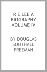 R E Lee A Biography Volume IV