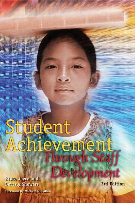Student Achievement Through Staff Development, 3rd Edition