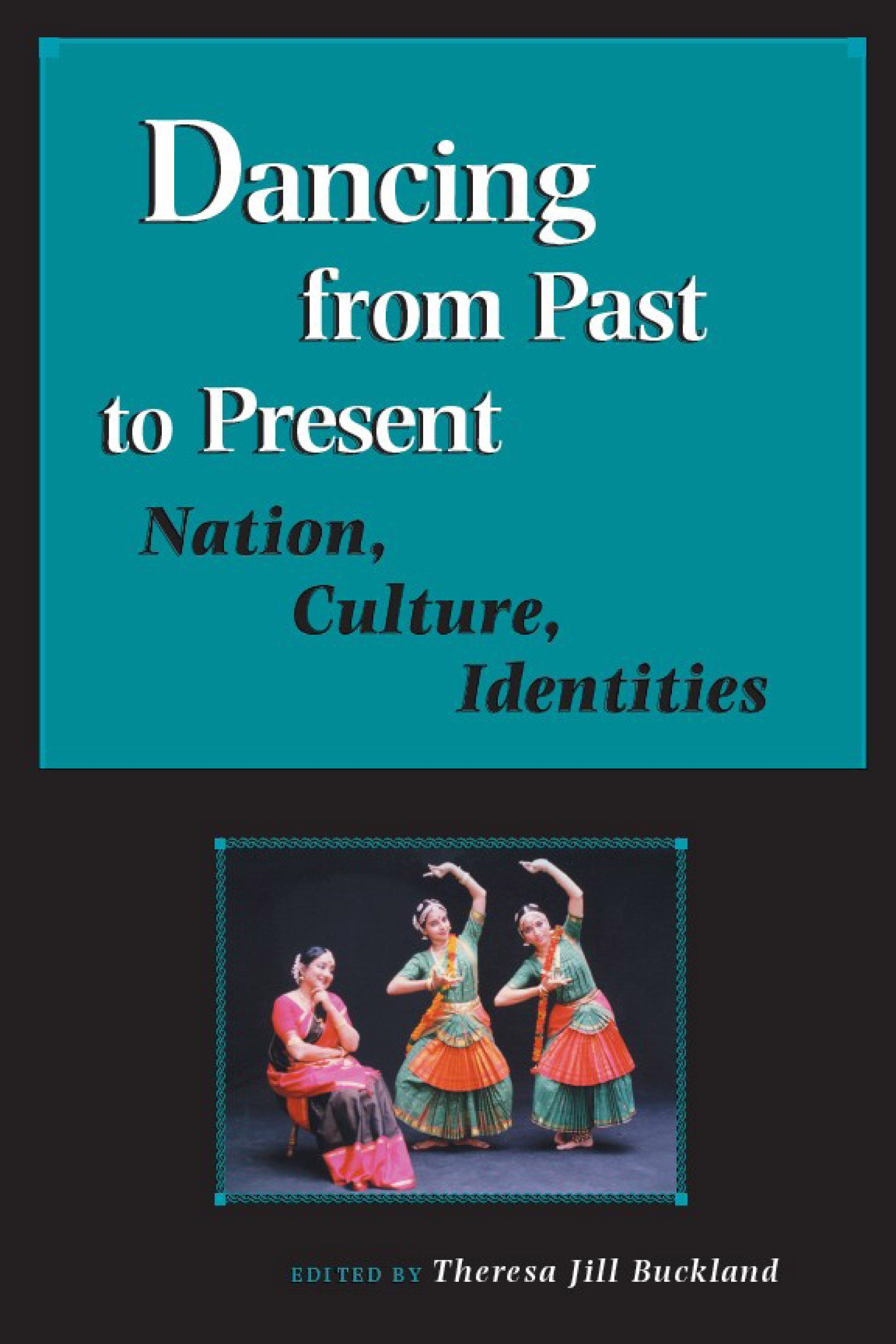 Dancing from Past to Present: Nation, Culture, Identities