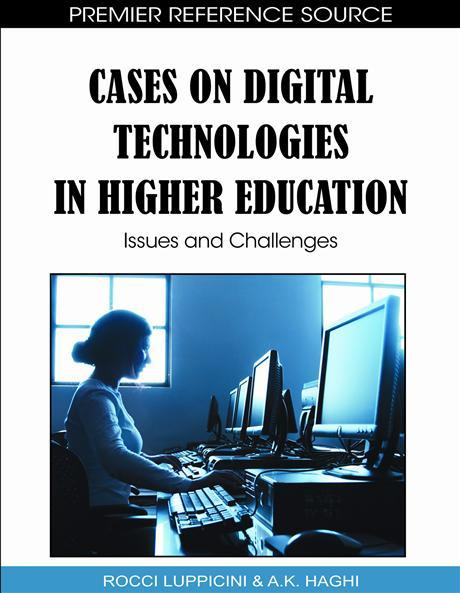 Cases on Digital Technologies in Higher Education: Issues and Challenges
