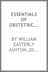 Essentials of obstetrics arranged in the form of questions and answers, prepared especially for students of medicine