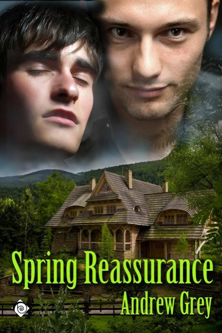 Spring Reasurance By: Andrew Grey