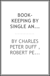 Book-keeping by Single and Double Entry: A Text-book for Schools, and a ...