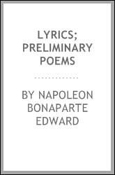 Lyrics; preliminary poems