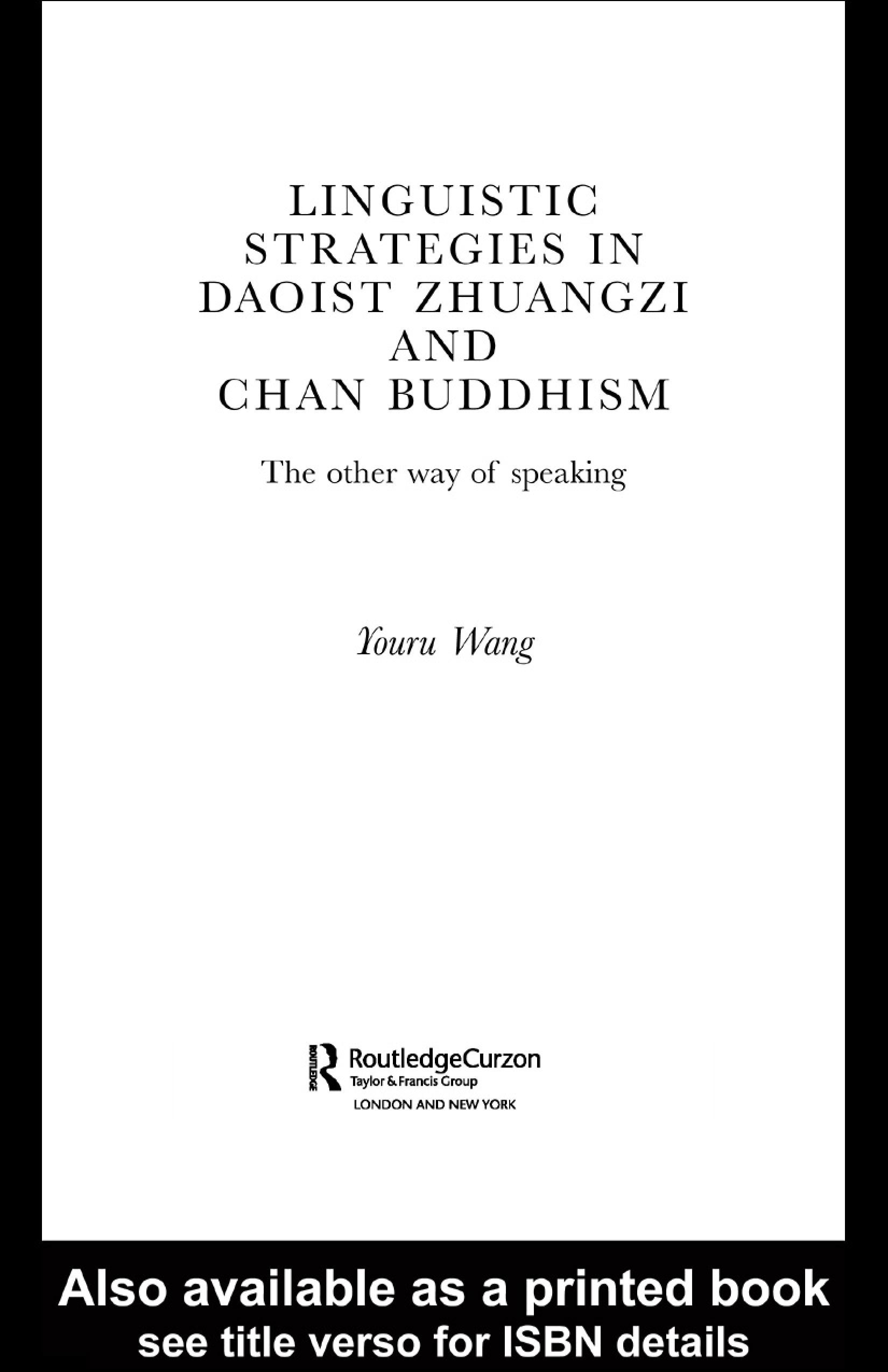 Linguistic Strategies in Daoist Zhuangzi and Chan Buddhism: The Other Way of Speaking