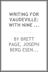 Writing for vaudeville: with nine complete examples of various vaudeville ...