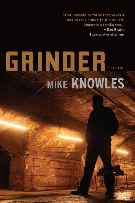 Grinder: A Mystery By: Mike Knowles