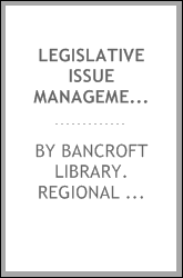 Legislative issue management and advocacy, 1961-1974 : oral history transcript / and related material, 1981-1983