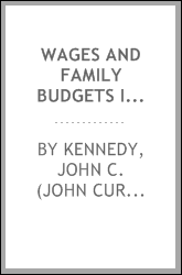 Wages and family budgets in the Chicago stockyard district [microform] : with wage statistics from other industries employing unskilled labor