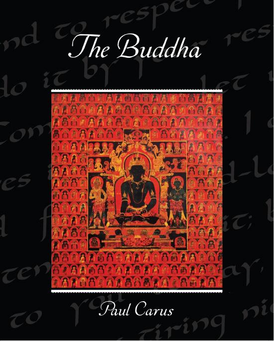 The Buddha By: Paul Carus