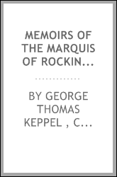 Memoirs of the marquis of Rockingham and his contemporaries