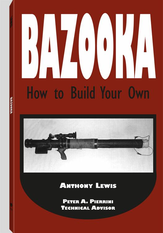 Bazooka: How To Build Your Own By: Anthony Lewis