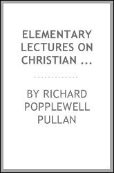 Elementary lectures on Christian architecture