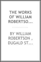 download the works of william robertson, d. d...: to which is pr