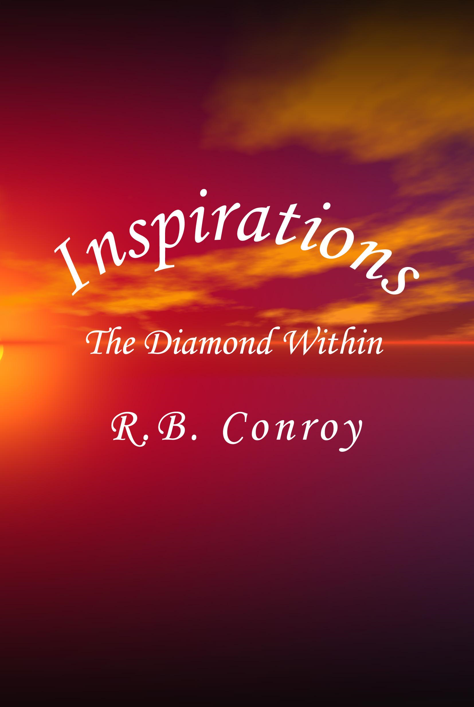 INSPIRATIONS: The Diamond Within By: Rosemarie B. Conroy