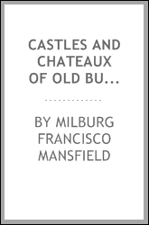 Castles and chateaux of old Burgundy and the border provinces