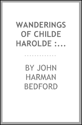 Wanderings of Childe Harolde : a romance of real life : interspersed with memoirs of the English wife, the foreign mistress, and various other celebrated characters