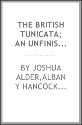 The British Tunicata; an unfinished monograph