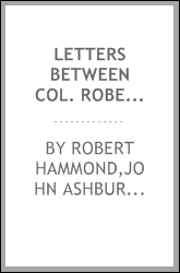 Letters between Col. Robert Hammond, governor of the Isle of Wight, and the committee of lords and commons at Derby-House, General Fairfax, Lieut. General Cromwell, Commissary General Ireton, &c. relating to King Charles I. While he was confined in C