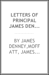Letters of Principal James Denney to his family and friends