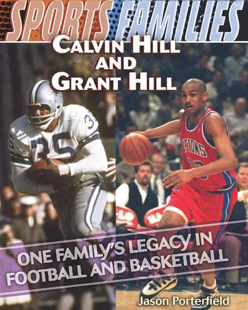 Calvin Hill and Grant Hill: One Family's Legacy in Football and Basketball