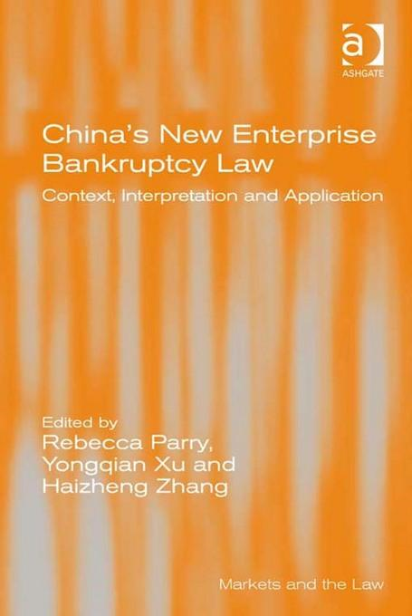 China's New Enterprise Bankruptcy Law: Context, Interpretation and Application