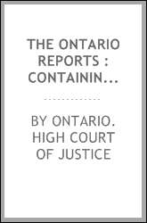download The Ontario reports : containing reports of cases decided in the Queen's Bench and Chancery Divisions of the High Court of Justice for Ontario book