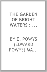 The Garden of bright waters : one hundred and twenty Asiatic love poems