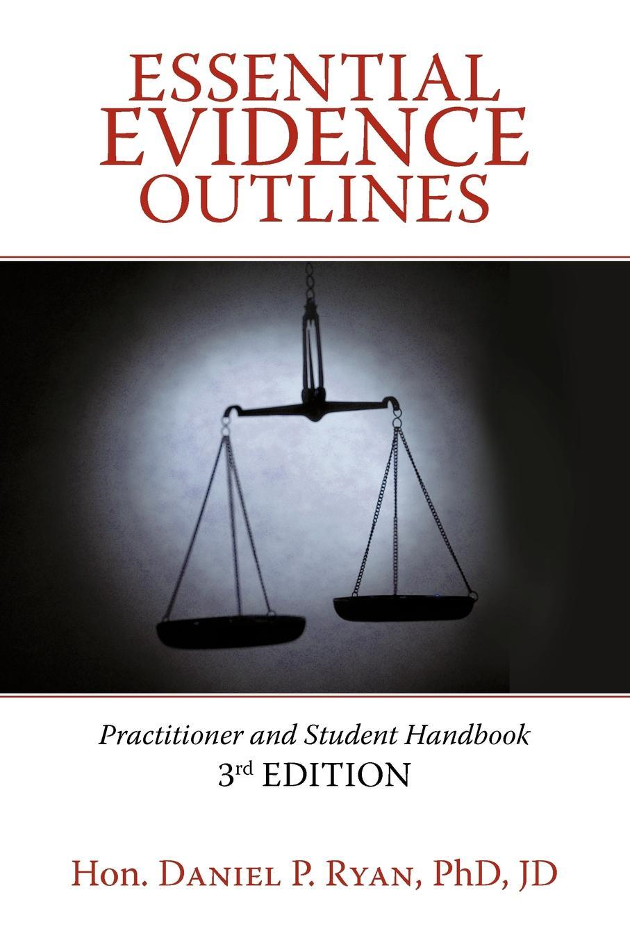 Essential Evidence Outlines: Practitioner and Student Handbook, 3rd Edition