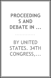 download Proceedings and debate in House of representatives, on the election of speaker, January 14, 1856 book