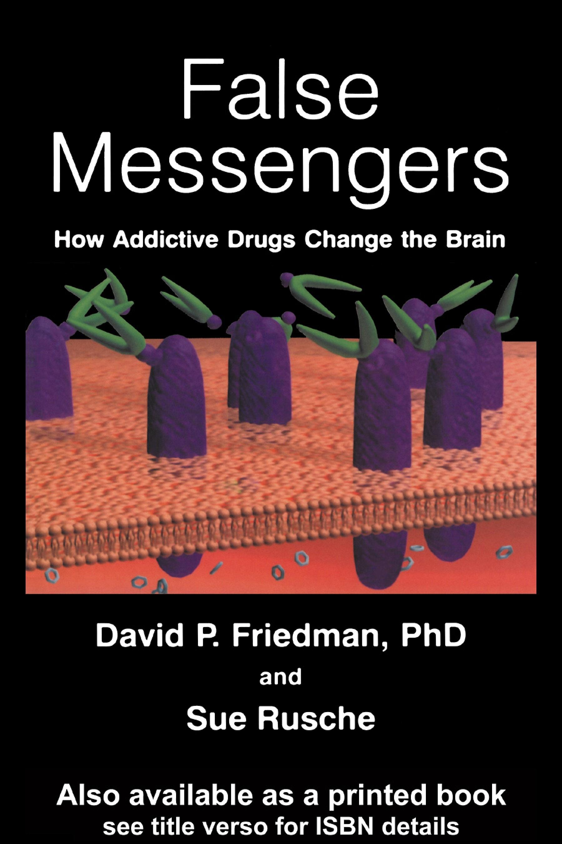 False Messengers: How Addictive Drugs Change the Brain