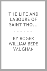 The life and labours of saint Thomas of Aquin. [J.J.] Vaughan