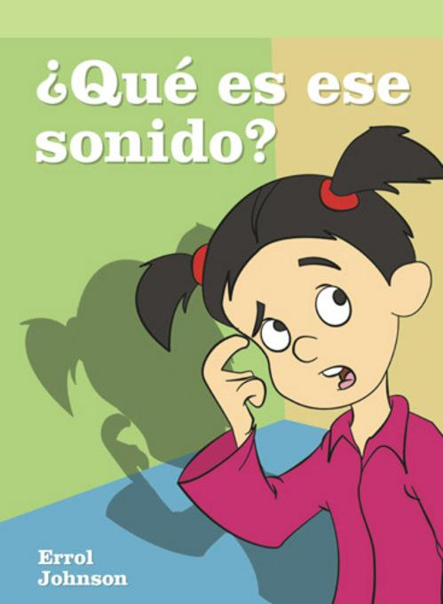 �Qu� es ese sonido? (What's that Sound?) By: Errol Johnson