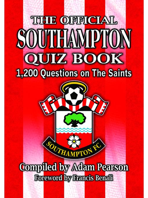 The Official Southampton FC Quiz Book: 1200 Questions on the Saints