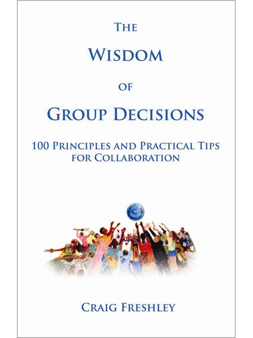 The Wisdom of Group Decisions By: Craig Freshley