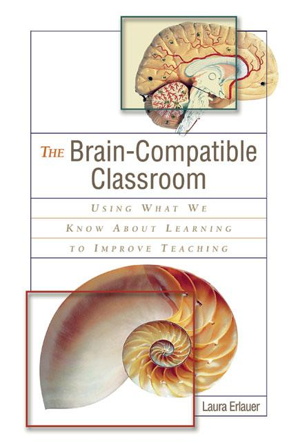 The Brain-Compatible Classroom: Using What We Know About Learning to Improve Teaching