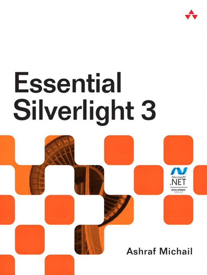 Essential Silverlight 3 By: Ashraf Michail
