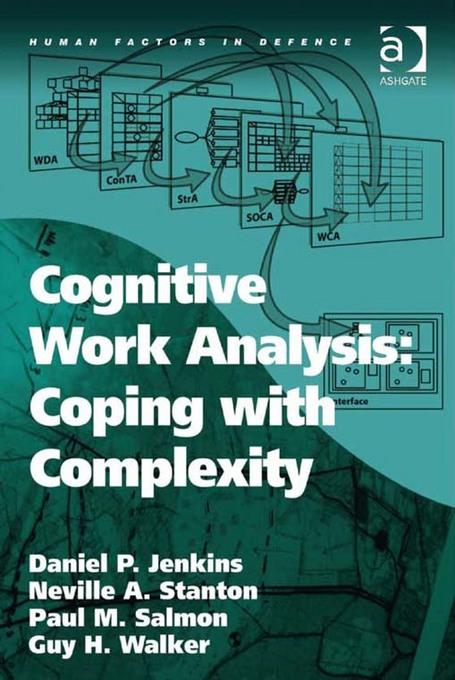 Cognitive Work Analysis: Coping with Complexity Human Factors in Defence