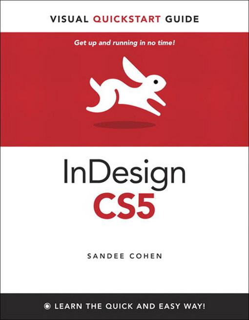 InDesign CS5 for Windows and Macintosh: Visual QuickStart Guide