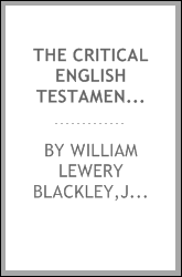 The critical English Testament, being an adaptation of Bengel's Gnomon, with numerous notes, sowing the precise results of modern criticism and exegesis. Edited by W.L. Blackley and James Hawes
