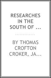 Researches in the south of Ireland, with an appendix [by J. Adams ...