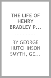 The Life of Henry Bradley Plant.: Founder and President of the Plant System of Railroads and ...