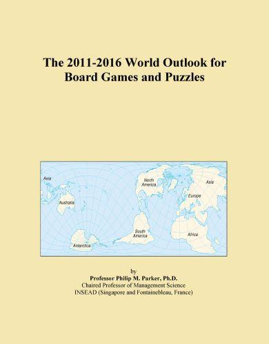 The 2011-2016 World Outlook for Board Games and Puzzles By: Inc. ICON Group International