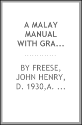 A Malay manual with grammar, reading exercises, and vocabularies