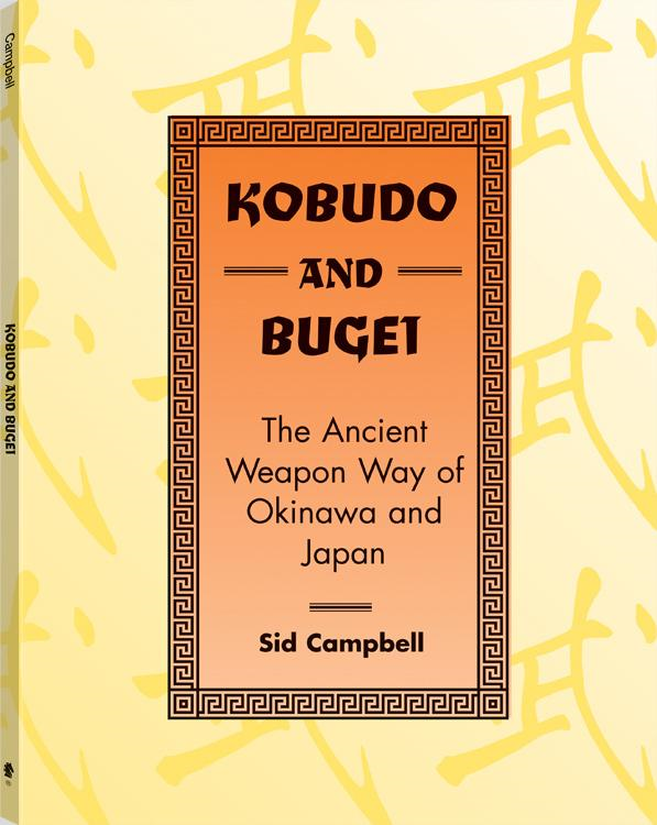 Kobudo And Bugei: The Ancient Weapon Way Of Okinawa And Japan