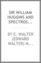 Sir William Huggins and spectroscopic astronomy
