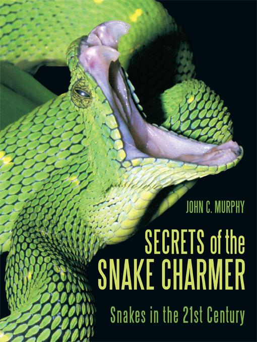 Secrets of the Snake Charmer: Snakes in the 21st Century