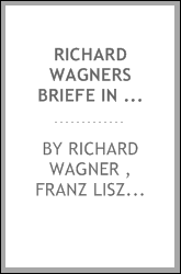 Richard Wagners Briefe in Originalausgaben